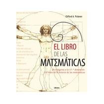 El Libro De Las Matemáticas - Clifford A. Pickover
