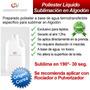 Solucion Polyester,liquido Sublima 100%algodon, Koreano X1lt