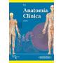 Pro - Anatomía Clínica 2° Ed. - Novedad 2014!