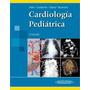 Cardìologia Pediatrica,attie Y Otros En Cuotas Sin Recargo