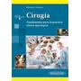 Cirugía, Fundamentos Para La Práctica Clínico-quirúrgica