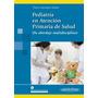Pediatría En Atención Primaria De La Salud - Perez