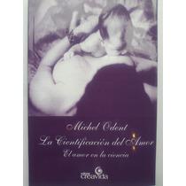 Libro Cientificacion Del Amor Michel Odent Fund.creavida
