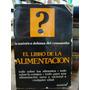 El Libro De La Alimentacion. Rene Gentils - Patrice Jollivet