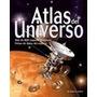 Atlas Del Universo Mas De 800 Mapas E Imagenes Fichas
