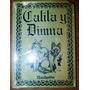 Calila Y Dimna - Fabulas Y Leyendas De Oriente