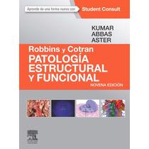 Robins Y Cotran Patología Estructural Y Funcional 9º/2015 Mp
