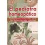 El Pediatra Homeopático Tratamientos Naturales