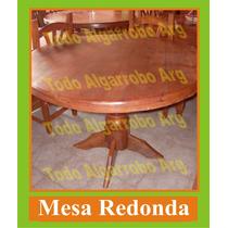 Mesa Redonda De Algarrobo Maciza