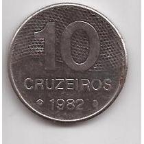 Brasil Moneda De 10 Cruzeiros Año 1982 !!!