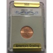 Moneda Ee Uu Certificada 1 Cent 2001 D . Ms 70