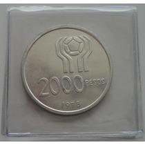 2000 Pesos Moneda De Plata Mundial 1978 Cuño 1978