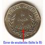 Argentina Moneda 1 Centavo Con Variedad Año 1993 Sin R