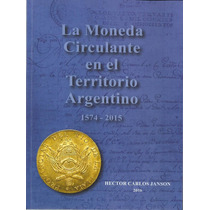 Nuevo Catalogo Monedas Argentinas 1574 2015 Janson 690 Pag.