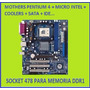 Mothers Pentium 4 Socket 478+micro Intel+cooler Excelentes!