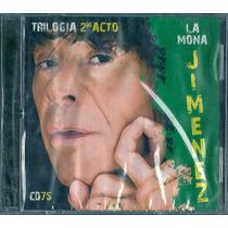 La Mona Jimenez Trilogia 2do Acto Cd Nuevo Sellado
