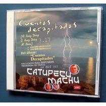 Catupecu Machu - Cuentos Decapitados - Cd Promo Cd Promo