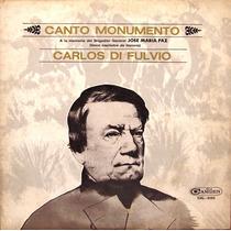 Carlos Di Fulvio - Canto Monumento - Lp Año 1968 Folklore