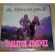 Carlitos La Mona Jimenez La Mona Va Por Ti Vinilo Argentino