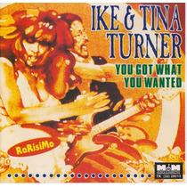 Ike & Tina Turner: Cd You Got What You Wanted