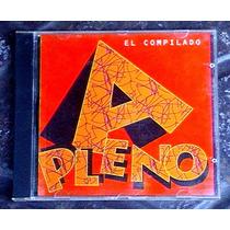 A Pleno - El Compilado: Vilma Palma, Nomad, Grupo Uno, Etc.