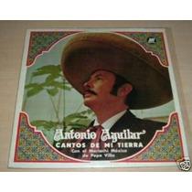 Antonio Aguilar Cantos De Mi Tierra Vinilo Argentino Promo
