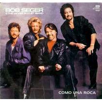 Bob Seger & The Silver Bullet Band Como Una Roca