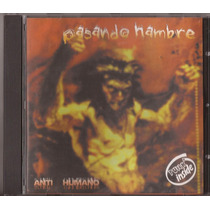 Pasando Hambre Anti Humano Cd Original Punk Rock