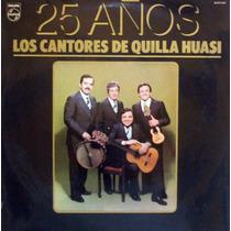 Los Cantores De Quilla Huasi 25 Años Vinilo Lp Argentino