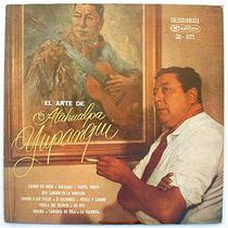 Atahualpa Yupanqui - El Arte De Atahualpa Yupanqui