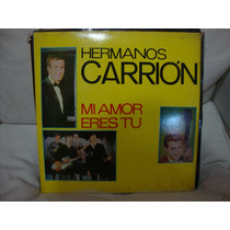 Manoenpez Vinilo Los Hermanos Carrion Mi Amor Eres Tu