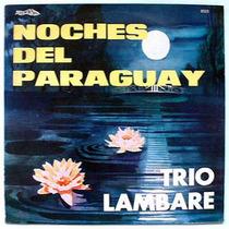 Trio Lambare - Noches Del Paraguay - Vinilo