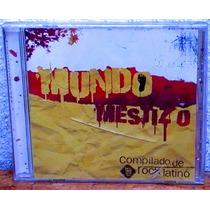 Mundo Mestizo - Compilado De Rock Latino ( Cerrado)
