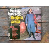 Horacio Guarany Recital A La Vida Lp Vinilo Argentina