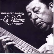 Atahualpa Yupanqui La Palabra
