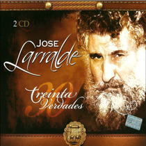 Jose Larralde 30 Verdades (2 Cd 100% Original)