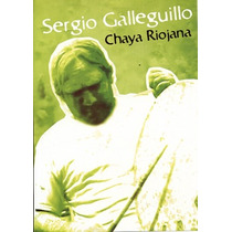 Sergio Galleguillo Y Los Amigos La Chaya Riojana (dvd)