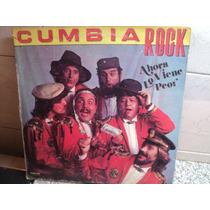 Cumbia Rock Ahora Viene Lo Peor 1990 Audio Vintage Retro