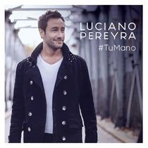 Luciano Pereyra - Tu Mano - Cd
