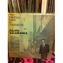 Fulvio Salamanca - Tangos Para El Amanecer Vinilo