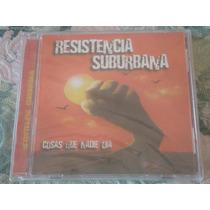 Resistencia Suburbana - Cosas Que Nadie Oia (cd Nuevo)