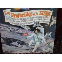 Los Preferidos A La Luna - Palito Ortega,los Iracundos Y Mas
