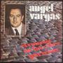 Angel Vargas - El Ruiseñor De Las Calles Porteñas - Vinilo