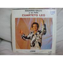 Vinilo Eduardo Gelfo Y El Cuarteto Leo Libre