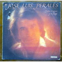 José Luis Perales - Entre El Agua Y El Fuego