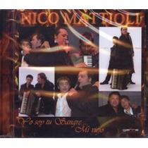 Nico Mattioli Yo Soy Tu Sangre...mi Viejo ( 100% Original )