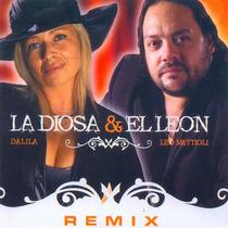 Dalila Y Leo Mattioli - La Diosa & El Leon Remix Vol 1