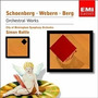 Schönberg / Webern / Berg: Orchestral Works - Simon Rattle -