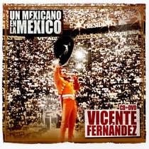 Vicente Fernandez Un Mexicano En La Mexico ( Cd + Dvd )