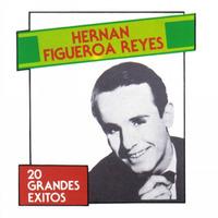 Hernan Figueroa Reyes 20 Grandes Exitos